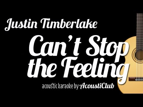 [Acoustic Karaoke] Can't Stop the Feeling - Justin Timberlake