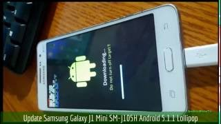 update Samsung Galaxy J1 Mini SM-J105H Android 5.1.1 Lollipop