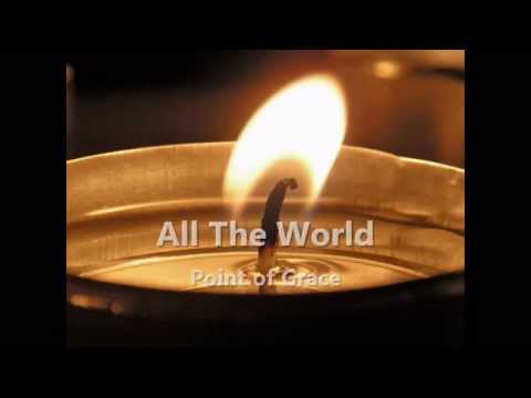 All The World - Point of Grace