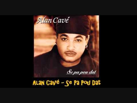 Alan Cavé   Se Pa Pou Dat
