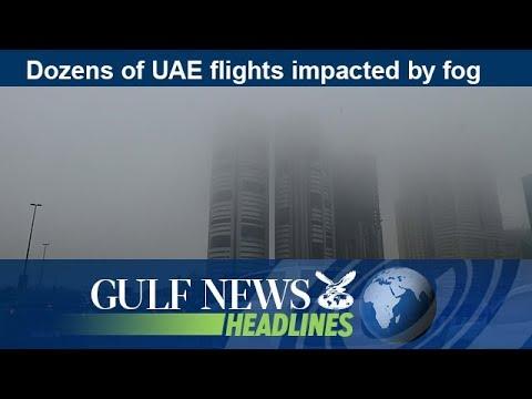 Dozens of UAE flights impacted by fog - GN Headlines