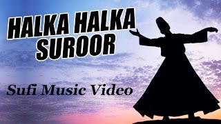 Halka Halka Suroor Hai - Javed Bashir | Sufi Music Video