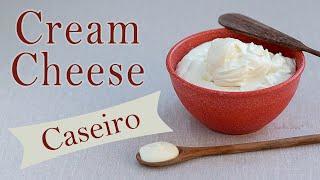 Cream Cheese CASEIRO – Receita fácil e de baixo custo
