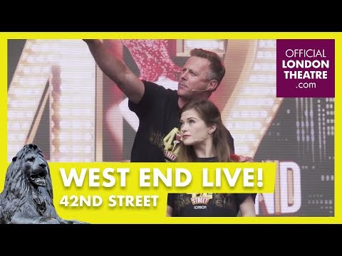 West End LIVE 2017: 42nd Street