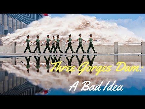Three Gorges Dam: A Bad Idea