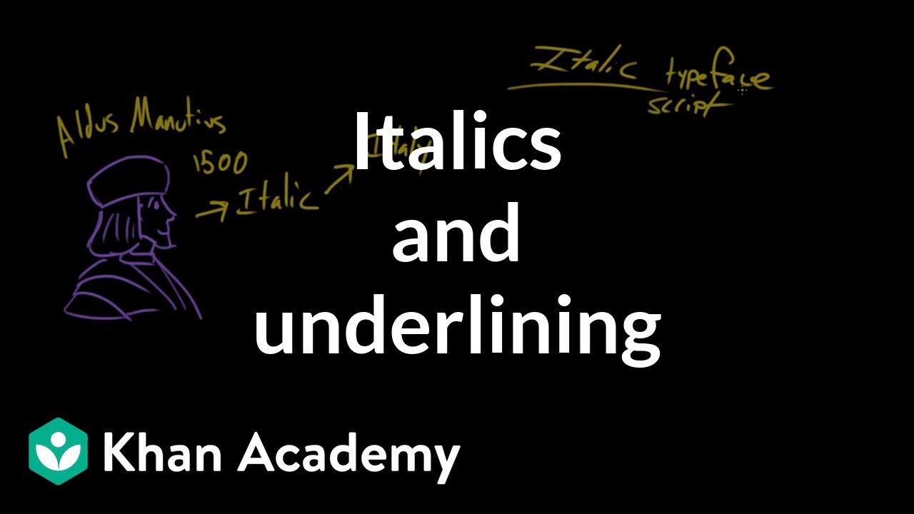 Italics and underlining (video) | Khan Academy