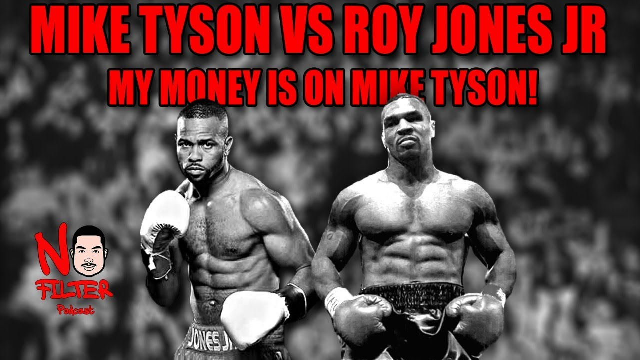 Mike Tyson Vs Roy Jones Jr (My Money Is On Mike Tyson)
