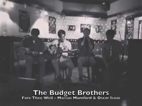 The Budget Brothers - Fare Thee Well (Marcus Mumford and Oscar Isaac)