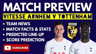 MATCH PREVIEW: Vitesse Arnhem v Spurs: Team News, Stats, Nuno, Predicted Line-Up, Score Prediction