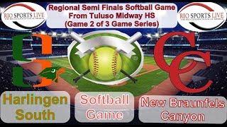 New Braunfels Canyon VS Harlingen South Softball Regional Semi Finals GM 2 of 3 GM Series (5-18-19)