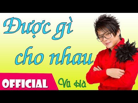 Được Gì Cho Nhau - Vũ Hà [Official MV HD]