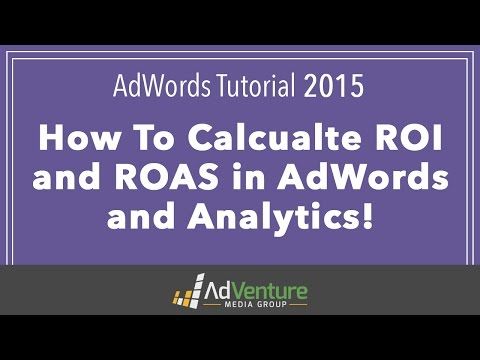 Calculating AdWords ROI (Return on Investment VS Return On Ad Spend)