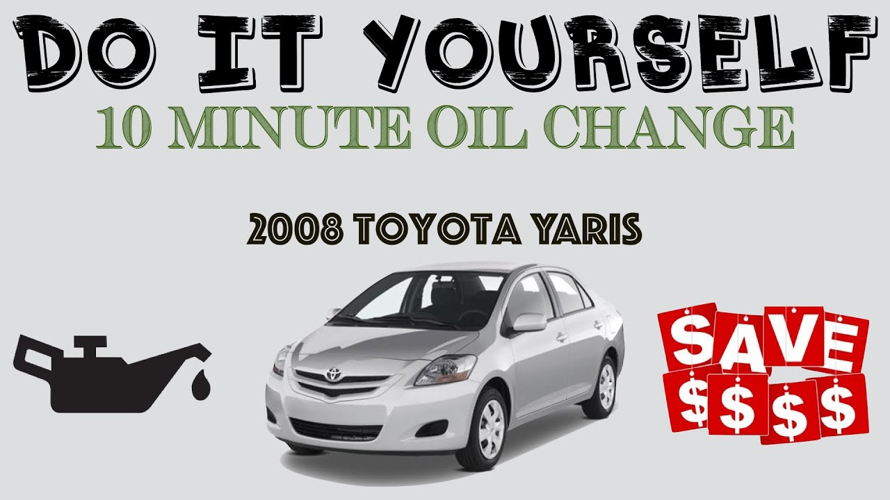 10 minute diy car oil change saves you money 2008 toyota yaris 10 minute diy car oil change saves you money 2008 toyota yaris solutioingenieria