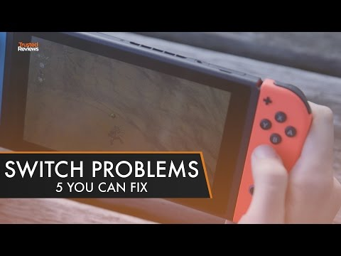 Nintendo Switch | 5 Problems You Can Fix