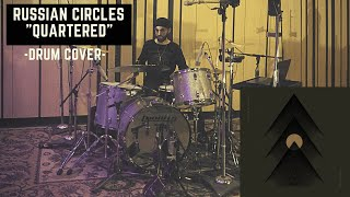 RUSSIAN CIRCLES|| 'QUARTERED' || DRUM COVER
