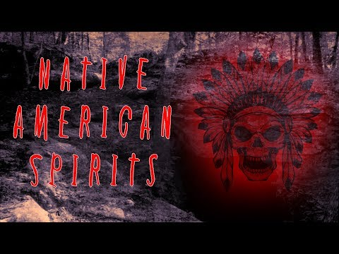 NATIVE AMERICAN SPIRITS - TRUE CREEPY SCARY STORY