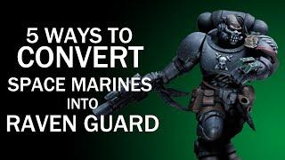 5 Ways to Convert Space Marines Into Raven Guard - Warhammer 40k Tutorial