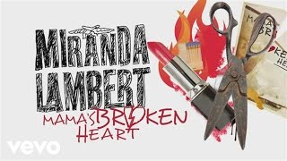 miranda lambert mama s broken heart lyric video