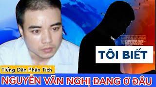 224  Hồ Duy Hải Tôi biết Nguyễn Văn Nghị đang ơ đâu, Báo Tiếng Dân phân tích