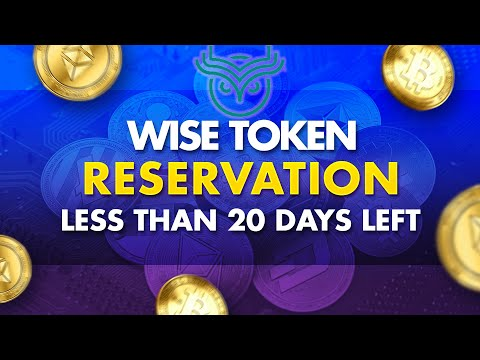 WISE Token Reservation - Less Than 20 Days Left!