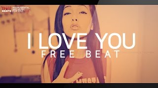 [FREE BEATS] I Love You - Cute R&B Piano Beats Instrumentals 2016
