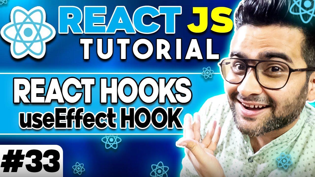 ReactJS Tutorial - 33- React Hooks - useEffect Hook🔥