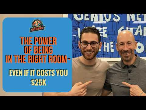 Ep. 169: The Power Of Being In The Right Room-Even If It Costs You $25K