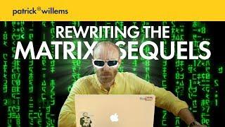 Rewriting The Matrix Sequels