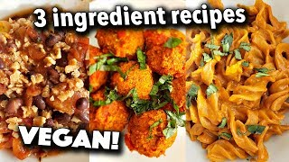 VEGAN HACKS: THREE INGREDIENT VEGAN RECIPES // high protein