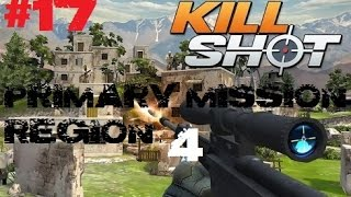 Kill Shot Primary Mission Region 4 - Kill 3 Enemies - Part 17 Gameplay