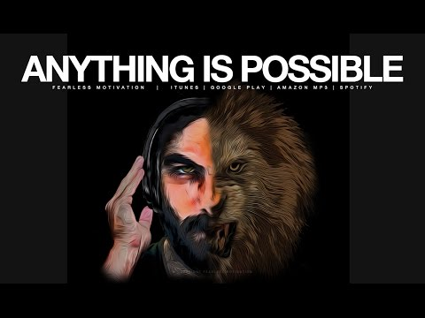 Anything Is Possible - BUT ONLY If You BELIEVE It Is - Motivational Video