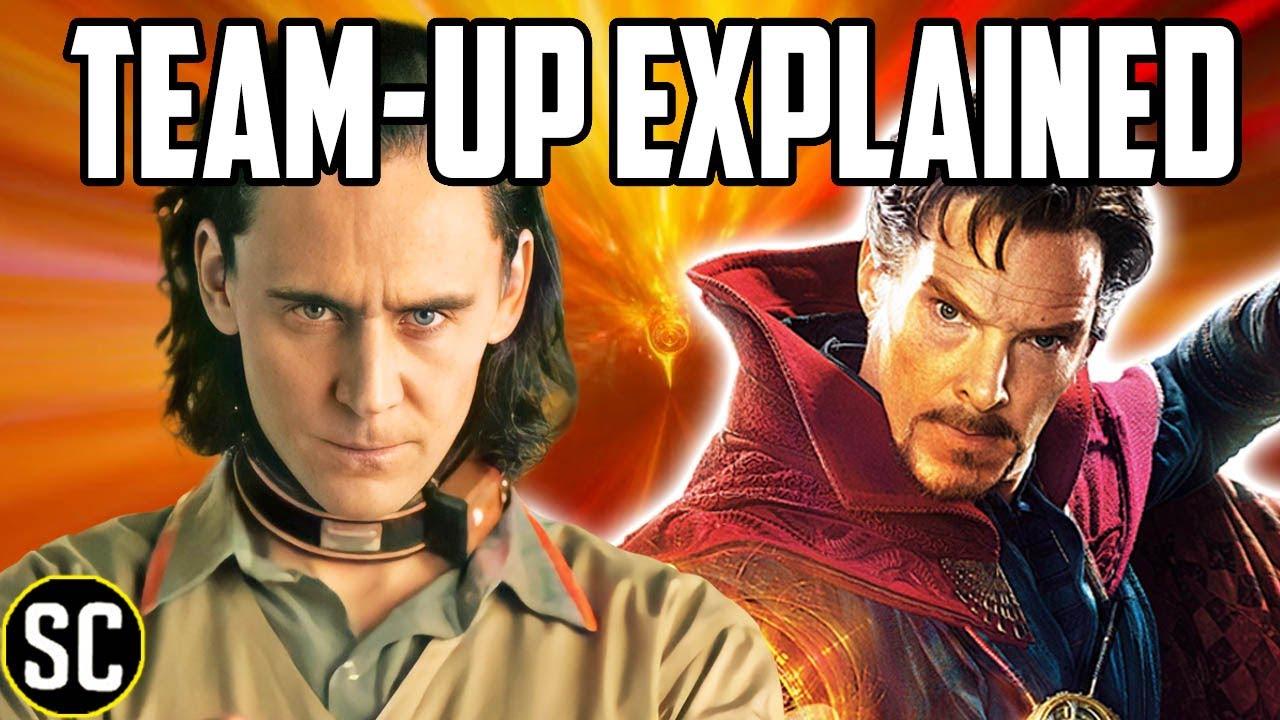 LOKI: Doctor Strange Multiverse of Madness TEAM-UP EXPLAINED | Marvel Movie Breakdown