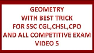 Geometry video 5 with best solution for ssc cgl, chsl, cpo and all competitive exam
