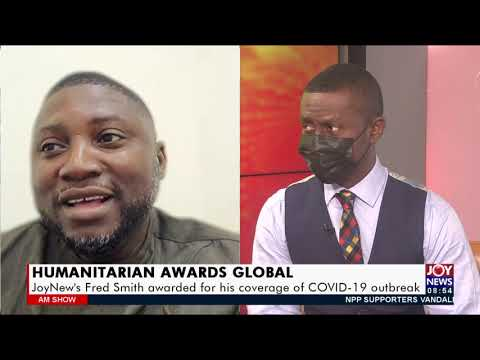Humanitarian Awards Global: JoyNews' Fred Smith awarded for his coverage of COVID-19 (20-9-21)