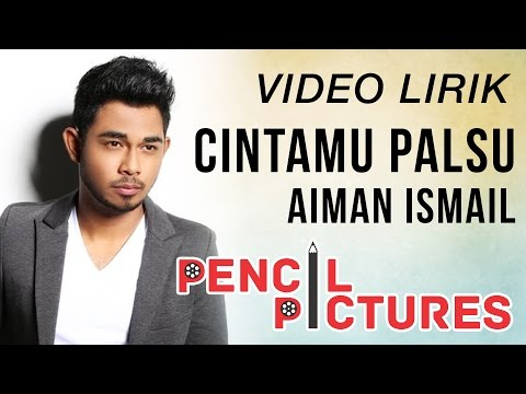 Cintamu Palsu - Aiman Ismail (Lirik Video