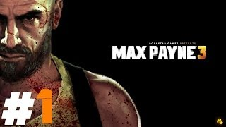 Max Payne 3 Pt.1 || PS3 || Suddenly Things Turned Real Ugly