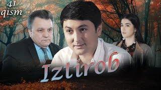 Iztirob (o'zbek serial) | Изтироб (узбек сериал) 41-qism