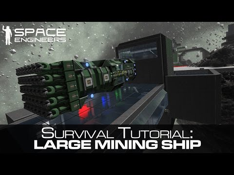 Space Engineers - Large Mining Ship Tutorial/Concept - Survival Mode