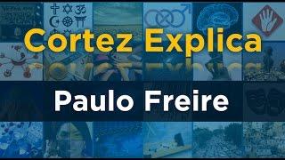 Cortez Explica - Paulo Freire