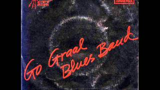 Go Graal Blues Band- They Send Me Away
