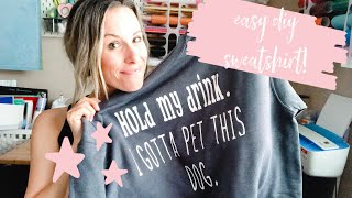 STEP BY STEP HOW TO MAKE A SWEATSHIRT WITH YOUR CRICUT | DIY Sweatshirt with HTV and Cricut!