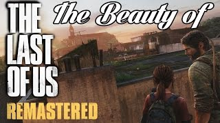 The Beauty of The Last of Us Remastered