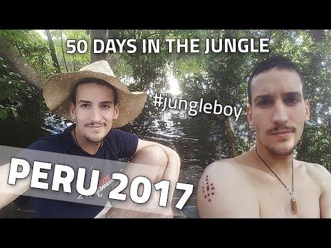 PERU 2017  50 days in the jungle! jungleboy