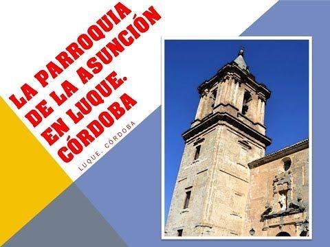 PARROQUIA  DE LA ASUNCIÓN EN LUQUE. Córdoba