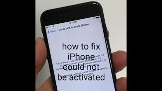 iphone wont activate problem Solve 2019