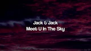 Jack & Jack - Meet U In The Sky (Lyrics)
