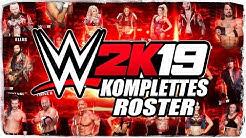 WWE 2K19 - das KOMPLETTE Roster (Deutsch/German)
