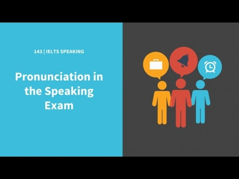 143 Improve your pronunciation in the IELTS speaking exam
