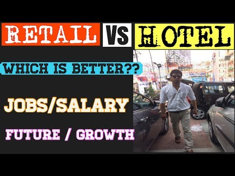 HOTEL JOBS VS RETAIL JOBS   WHICH IS BETTER ??