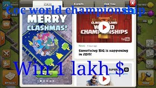 CLASH OF CLANS WORLD CHAMPIONSHIP IS COMING 2019|WIN 1 LAKH DOLLAR